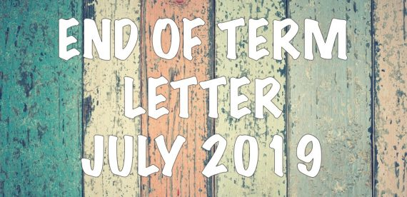 End of Term Letter – July 2019